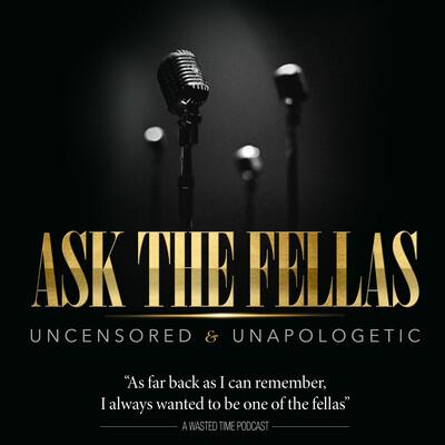 Ask The Fellas