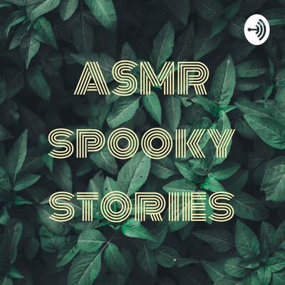 ASMR spooky stories