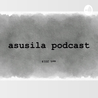 ASUSILA PODCAST