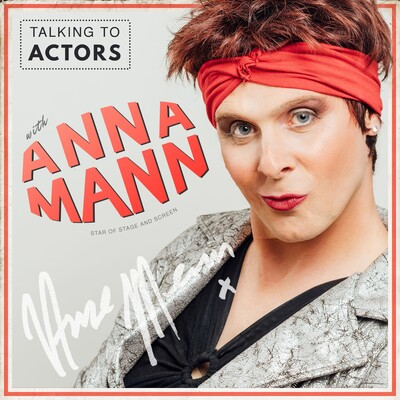 Talking to Actors with Anna Mann