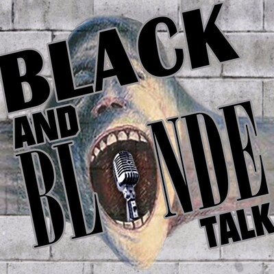 Black and Blonde Talk