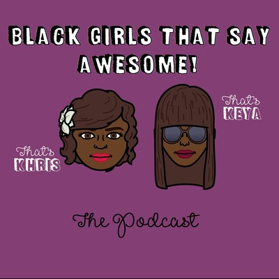 Black Girls That Say Awesome!