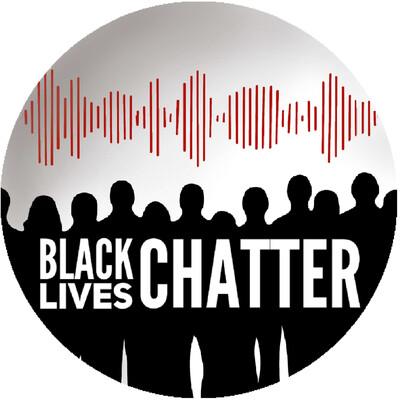 Black Lives Chatter