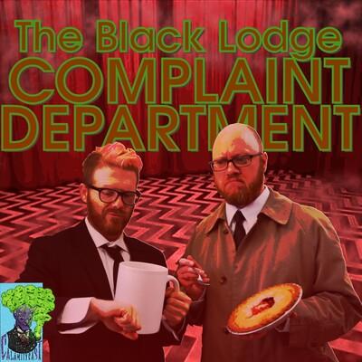 Black Lodge Complaint Department