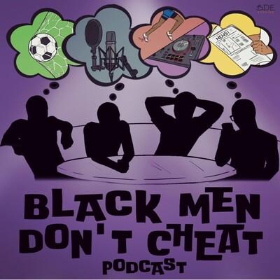 Black Men Don't Cheat Podcast