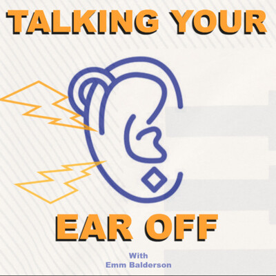 Talking Your Ear Off