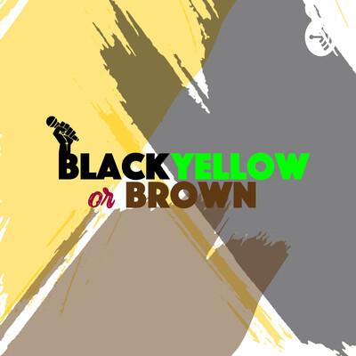Black, Yellow or Brown (BYOB)