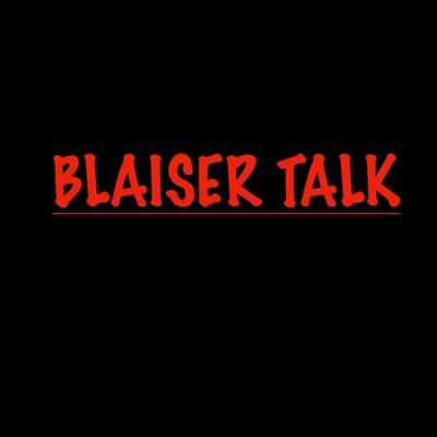 Blaiser Talk