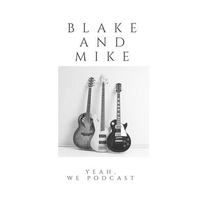 Blake and Mike