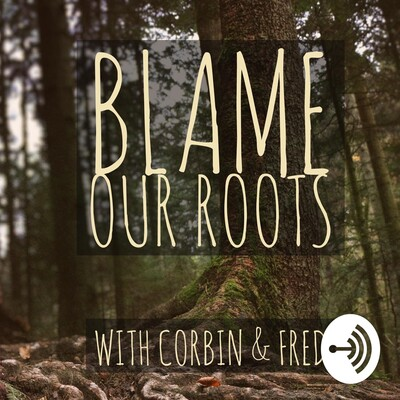 Blame Our Roots