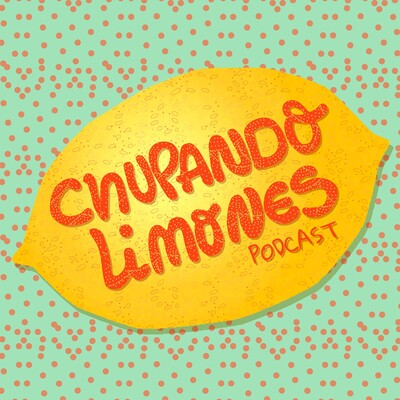 Chupando Limones Podcast