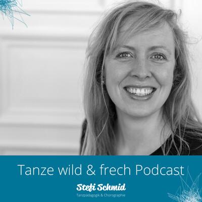 Tanze wild und frech Podcast