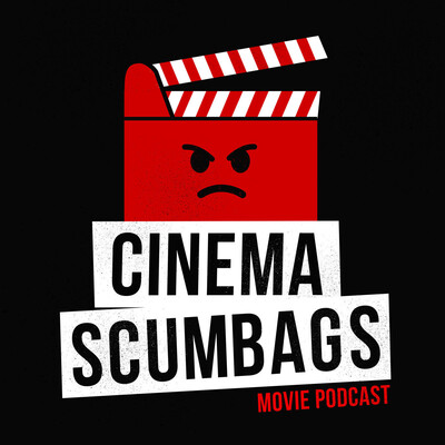 Cinema Scumbags Movie Podcast