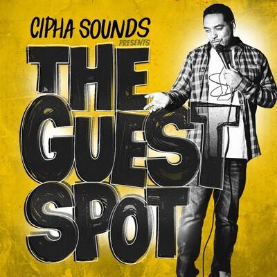 Cipha Sounds Presents The Guest Spot