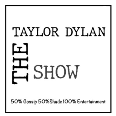 The Taylor Dylan Show