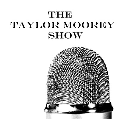 The Taylor Moorey Show