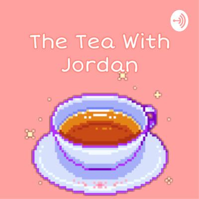 The tea with jordan