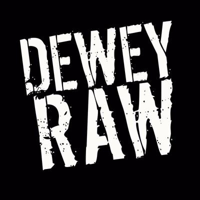 Dewey Raw