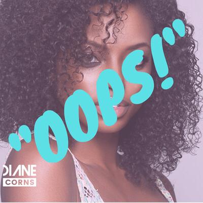 "Diane Corns presents: ""Oops!"""