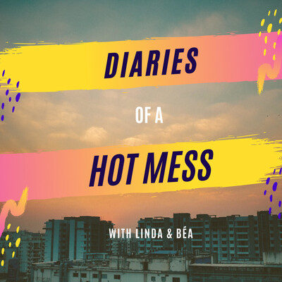 Diaries of a Hot Mess