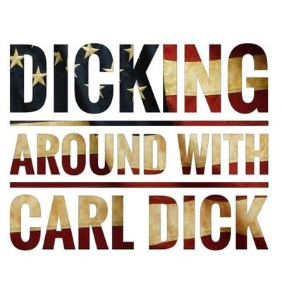 Dicking Around With Carl Dick