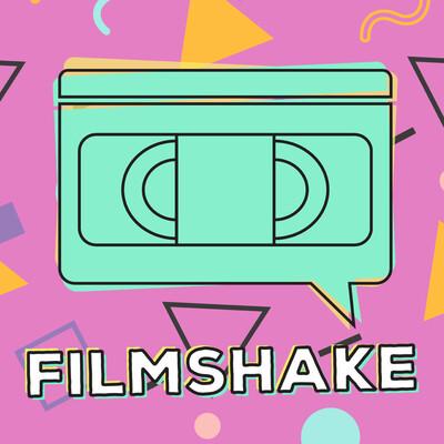 Filmshake -- The 90's Movie Podcast