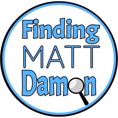 Finding Matt Damon