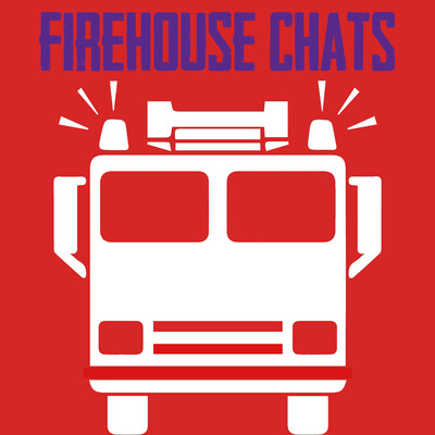 Fire House Chats