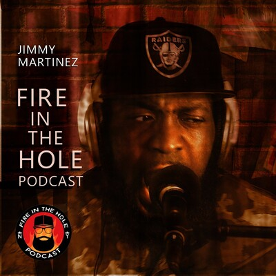 Fire in the Hole w/ Jimmy Martinez