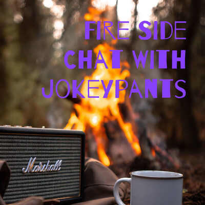 Fire Side Chat With Jokeypants