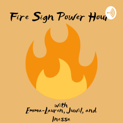 Fire Sign Power Hour