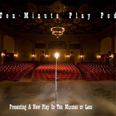 The Ten Minute Play Podcast
