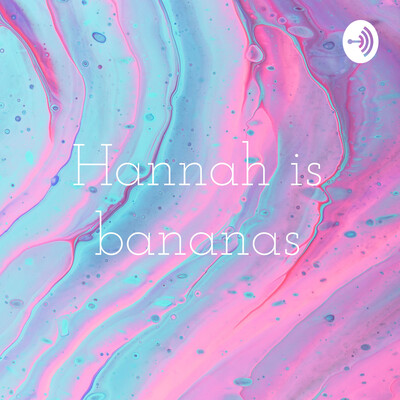 Hannah is bananas