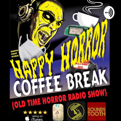 Happy Horror Coffee Break (old time horror radio show)