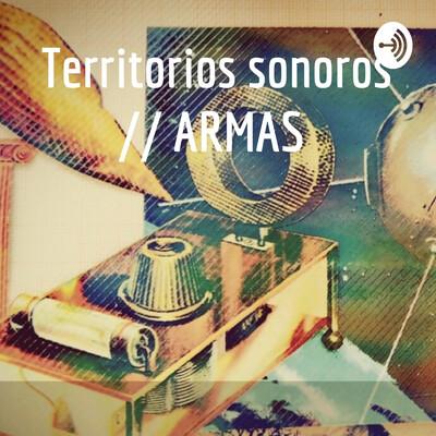 Territorios sonoros // ARMAS