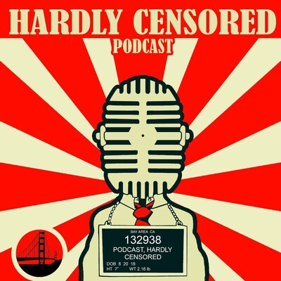 Hardly Censored Podcast