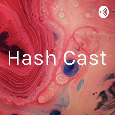 Hash Cast