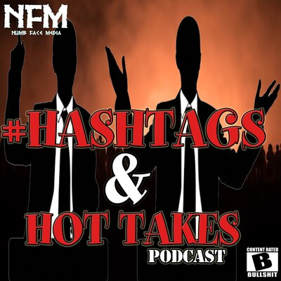 HashTags x Hot Takes Podcast