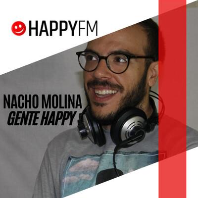 GENTE HAPPY CON NACHO MOLINA