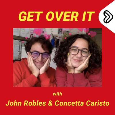 Get Over It with John Robles & Concetta Caristo