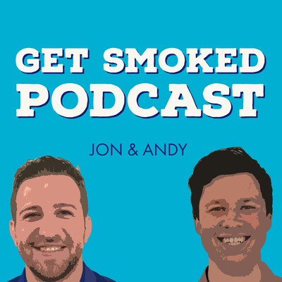 Get Smoked Podcast