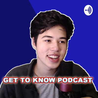 Get To Know Podcast