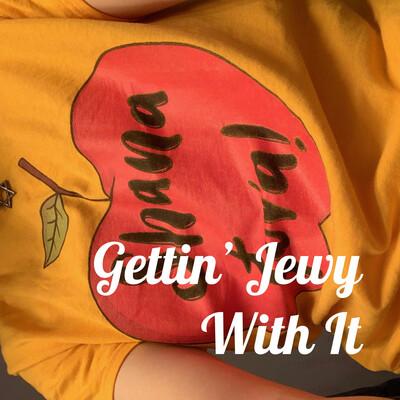 Gettin' Jewy With It
