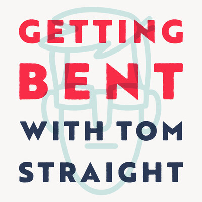 Getting Bent with Tom Straight