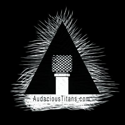 Audacious Titans