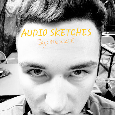 Audio Sketches by Michael Fuentez