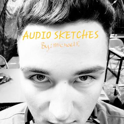 Audio Sketches by Michael Fuentez