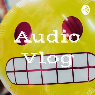Audio Vlog