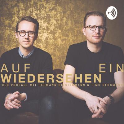 Auf ein Wiedersehen - Der Podcast