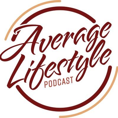 Average Lifestyle Podcast